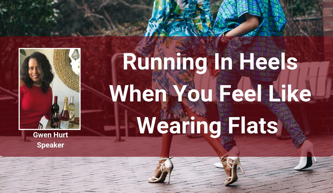 Running In Heels When You Feel Like Wearing Flats